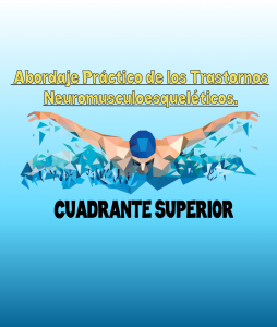 ABORDAJE PRÁCTICO DE LOS TRASTORNOS NEURO-MÚSCULO-ESQUELÉTICOS. CUADRANTE SUPERIOR